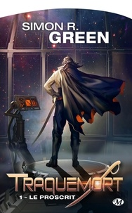 Simon R. Green - Traquemort Tome 1 : Le proscrit.