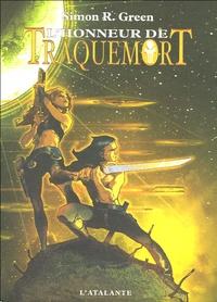 Simon R. Green - Traquemort Tome 4 : L'honneur de Traquemort.