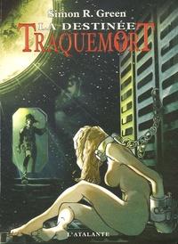 Simon R. Green - Traquemort Tome 5 : La destinée.
