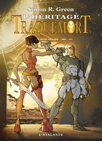 Simon R. Green - Traquemort Tome 6 : L'héritage.