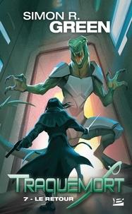 Simon-R Green - Traquemort Tome 7 : Le retour.