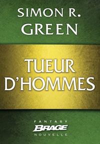 Simon-R Green et Nenad Savic - Tueur d'hommes.