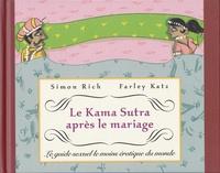 Simon Rich et Farley Katz - Le Kama Sutra après le mariage - Le guide sexuel le moins érotique du monde.