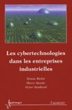 Simon Richir et Henry Samier - Les cybertechnologies dans les entreprises industrielles.