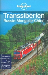 Simon Richmond et Mark Baker - Transsibérien - Russie-Mongolie-Chine.