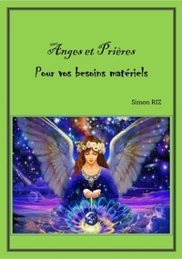 SIMON RIZ - ANGES ET PRIÈRES POUR VOS BESOINS MATÉRIELS.