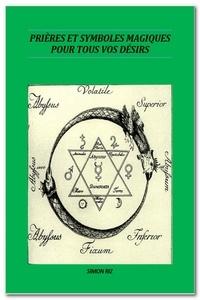 SIMON RIZ - Prières et Symboles magiques pour tous vos désirs.