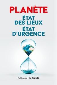 Simon Roger et Gaëlle Dupont - Planète - Etat des lieux, état d'urgence.
