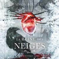 Simon Rousseau et Danièle Panneton - La reine des neiges : Les contes interdits - Les contes interdits.