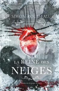 Simon Rousseau - Les contes interdits - La reine des neiges.