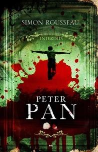 Simon Rousseau - Les contes interdits - Peter Pan.