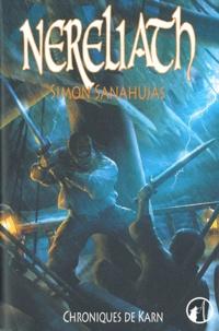 Simon Sanahujas - Chroniques de Karn Tome 1 : Nereliath.