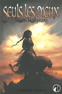 Simon Sanahujas - Chroniques de Karn Tome 2 : Seuls les Dieux.