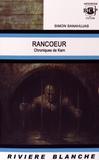 Simon Sanahujas - Chroniques de Karn Tome 3 : Rancoeur.