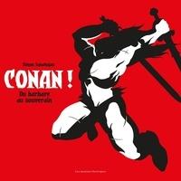 Téléchargement gratuit de best-sellers Conan !  - De barbare à souverain par Simon Sanahujas 9782361835897 (French Edition)