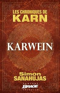 Simon Sanahujas - Les chroniques de Karn  : Karwein.