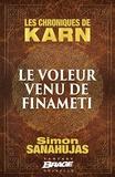 Simon Sanahujas - Les chroniques de Karn  : Le voleur venu de Finameti.