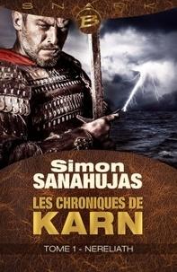 Simon Sanahujas - Les chroniques de Karn Tome 1 : Nereliath.