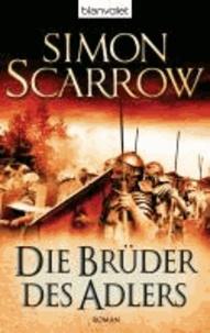 Simon Scarrow - Die Brüder des Adlers - Die Rom-Serie 4.