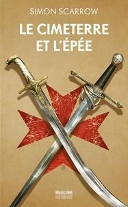 Simon Scarrow - Le cimeterre et l'épée.