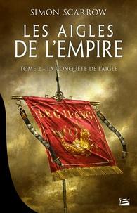 Téléchargez des livres gratuits sur pdf Les Aigles de l'Empire Tome 2
