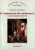 Simon Schama - L'embarras de richesses - Une interprétation de la culture hollandaise au siècle d'Or.