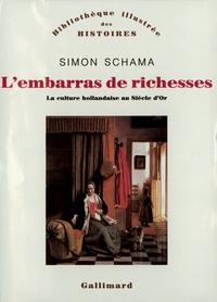 Simon Schama - L'embarras de richesses - Une interprétation de la culture hollandaise au siècle d'Or.