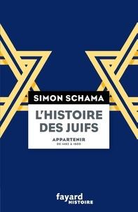 Simon Schama - L'histoire des Juifs - Tome 2, Appartenir - De 1492 à 1900.