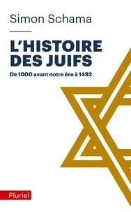 Simon Schama - L'histoire des Juifs - Tome 1, Trouver les mots - De 1000 avant notre ère à 1452.