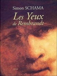 Simon Schama - Les Yeux de Rembrandt.