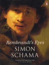 Simon Schama - Rembrandt's Eyes.
