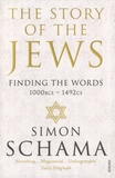 Simon Schama - The Story of the Jews - Finding the Words 1000BCE-1492CE.