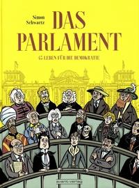 Simon Schwartz - Das Parlament - 45 Leben für die Demokratie.