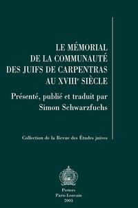 Simon Schwarzfuchs - Le mémorial de la communauté des juifs de Carpentras au XVIIIe siècle.