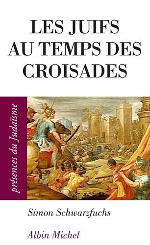 Les Juifs au temps des croisades en Occident et en Terre sainte