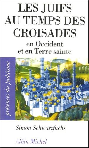 Les Juifs au temps des croisades. En Occident et en Terre sainte
