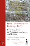 Simon Schwarzfuchs et Jean Fray - Présence juive en Alsace et Lorraine médiévales.