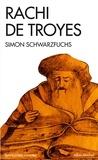 Simon Schwarzfuchs - Rachi de Troyes.