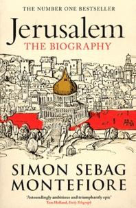 Simon Sebag Montefiore - Jerusalem - The Biography.