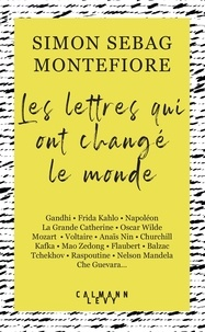 Simon Sebag Montefiore - Les lettres qui ont changé le monde.