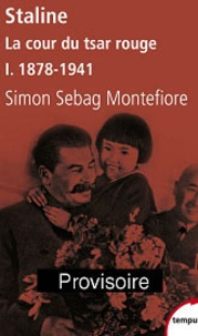Simon Sebag Montefiore - Staline Tome 1 : La cour du tsar rouge - 1878-1941.