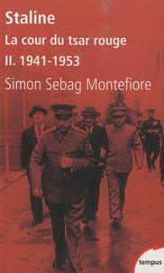 Simon Sebag Montefiore - Staline Tome 2 : La cour du tsar rouge - 1941-1953.