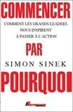 Simon Sinek - Commencer par pourquoi.