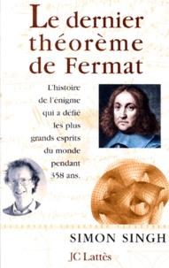 Le dernier théorème de Fermat- L'histoire de l'énigme qui a défié les plus grands esprits du monde pendant 358 ans - Simon Singh |