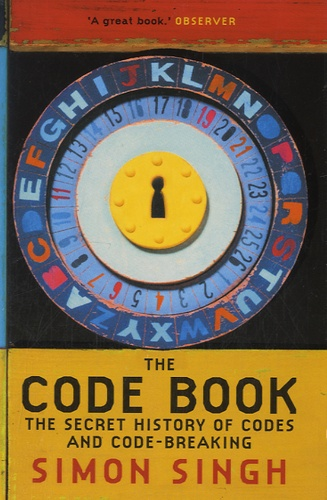 Simon Singh - The Code Book - The Secret History of Codes and Code Breaking.