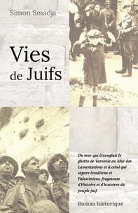 Téléchargement gratuit de westerns ebook Vies de Juifs. en francais  par Simon Smadja