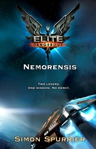 Simon Spurrier - Elite Dangerous: Nemorensis.