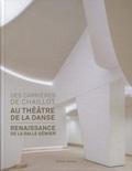 Simon Texier - Des carrières de Chaillot au Théâtre de la danse - Renaissance de la salle Gémier.