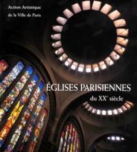 EGLISES PARISIENNES DU XXEME SIECLE. Architecture et décor.pdf