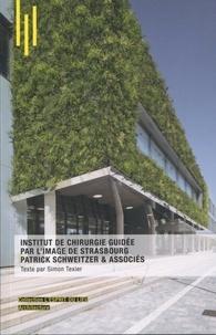 Simon Texier - Institut de chirurgie guidée par l'image de Strasbourg Patrick Schweitzer & Associés.